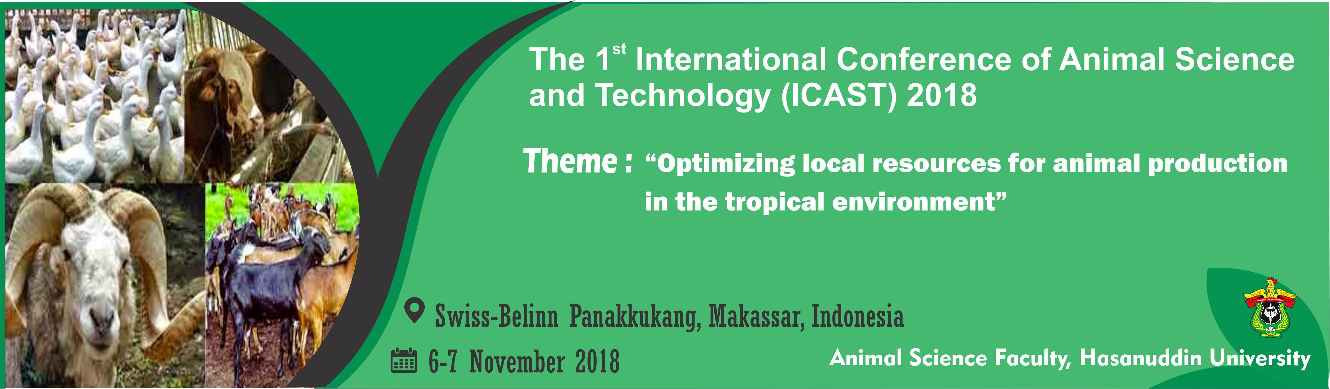 The 1st International Conference of Animal Science and Technology (ICAST) 2018